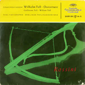 Gioacchino Rossini – Paul van Kempen · Berliner Philharmoniker ‎– Wilhelm Tell · Ouverture (1957)
