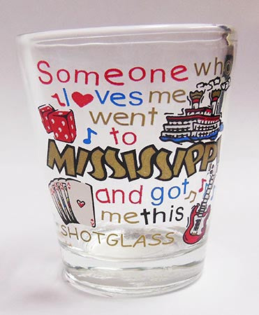 Mississippi Shot Glass Someone Loves Me..
