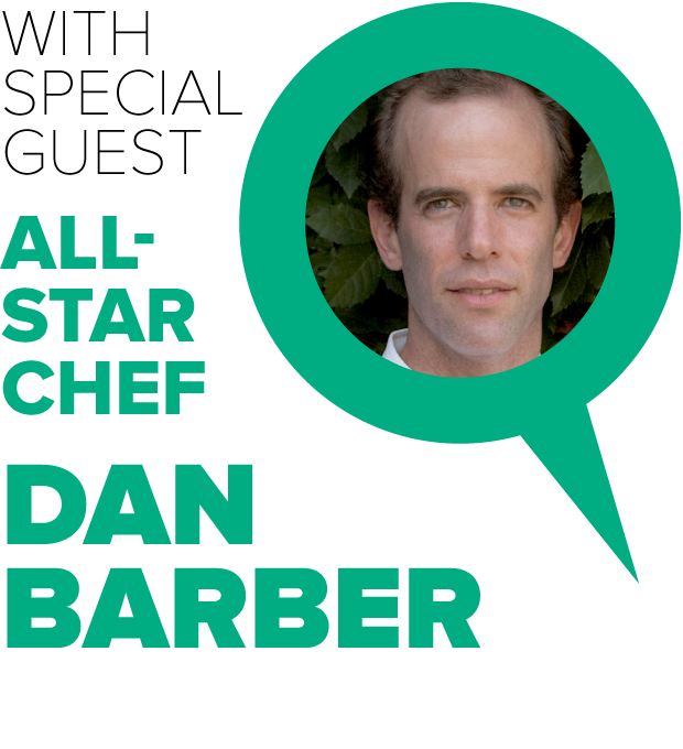 With Special Guest All-Star Chef Dan Barber