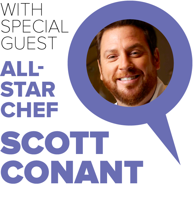 Special Guest All-Star Chef Scott Conant