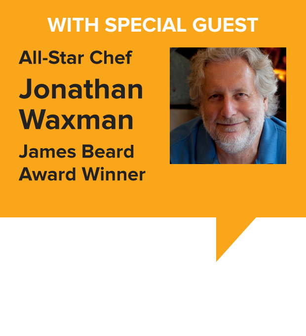 Special Guest All-Star Chef Jonathan Waxman, James Beard Award Winner
