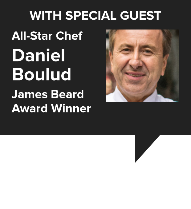 Special Guest All-Star Chef Daniel Boulud, James Beard Award Winner