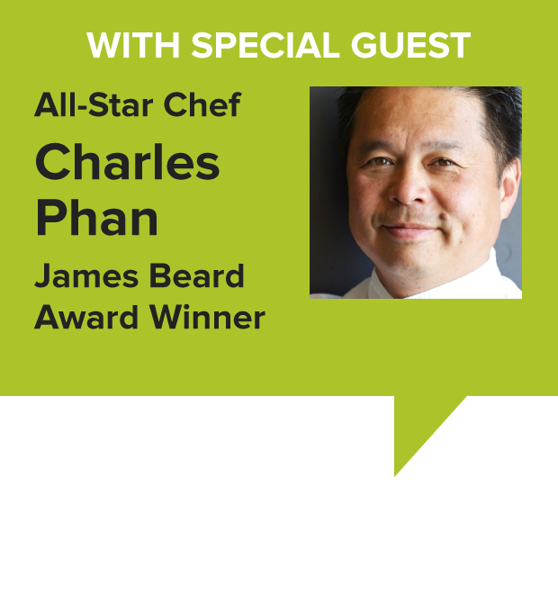 Special Guest All-Star Chef Charles Phan, James Beard Award Winner