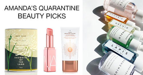 Amanda's Quarantine Beauty Must-Haves
