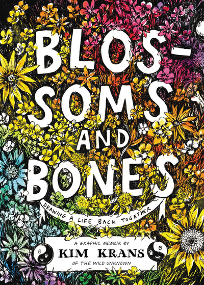Blossoms & Bones: Drawing a Life Back Together