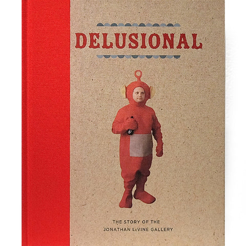 """DELUSIONAL: The Story of the Jonathan LeVine Gallery"" - Jonathan LeVine Gallery"