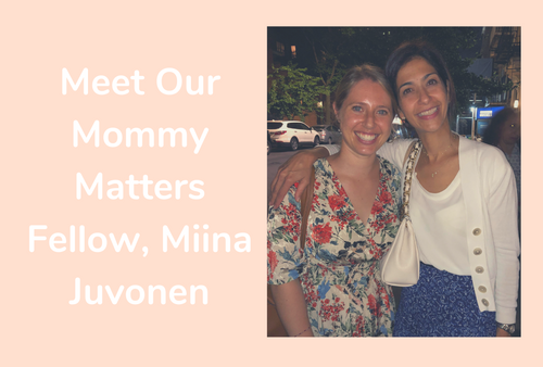 An Interview with Miina Juvonen, Our Mommy Matters Fellow