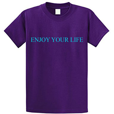ENJOY YOUR LIFE T-shirt womens
