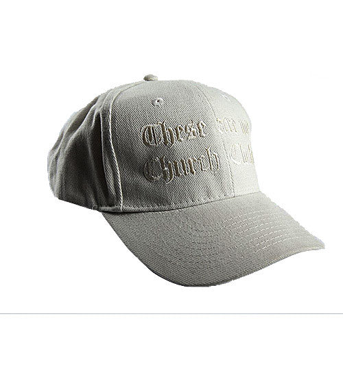 'These are my Church Clothes' Cap OFF WHITE