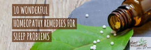 10 Wonderful Homeopathy Remedies for Sleep Problems