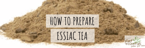 How To Prepare Essiac Tea