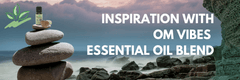 Inspiration with Om Vibes Essential Oil Blend