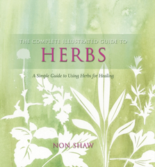 the complete illustrated guide to herbs