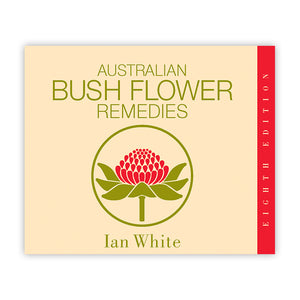Australian Bush Flower Remedies ~ Ian White