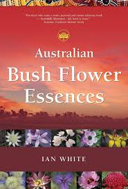 Australian Bush Flower Essences ~ Ian White