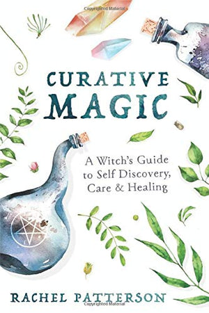 Curative Magic ~ A witch's Guide to Self Discovery, Care & Healing