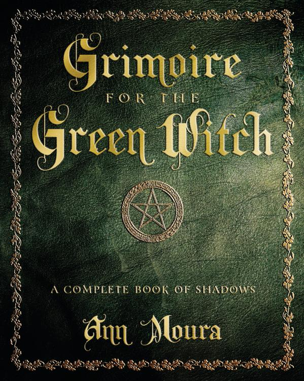 Grimoire for the Green Witch ~ Ann Moura