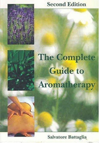 The Complete Guide to Aromatherapy, Salvatore Battaglia, Townsville