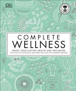 Neal's Yard Remedies Complete Wellness Book