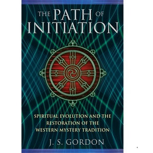 The Path of the Initiation ~ Gordon, J. S.