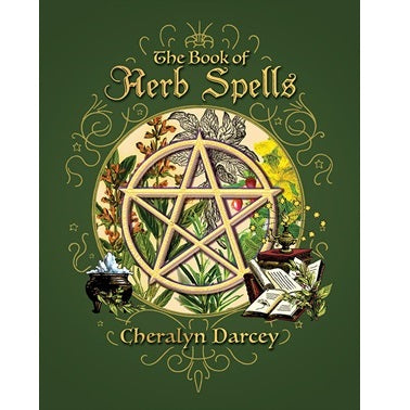 The Book of Herb Spells ~ Cheralyn Darcey