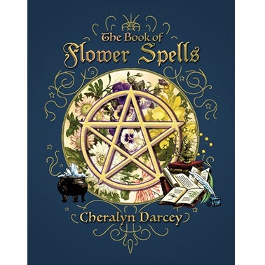 The Book of Flower Spells ~ Cheralyn Darcey