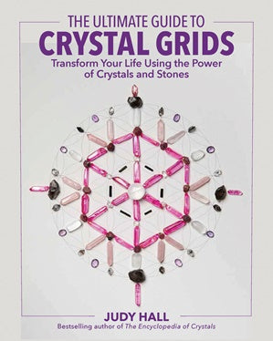 The Ultimate Guide To Crystal Grids ~ Judy Hall