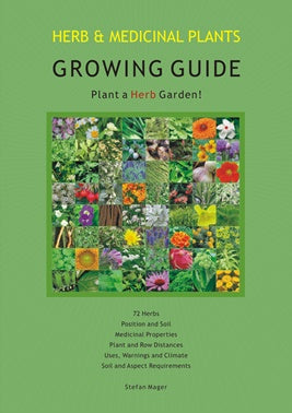 Herb & Medicinal Plants Growing Guide ~ Stefan Mager