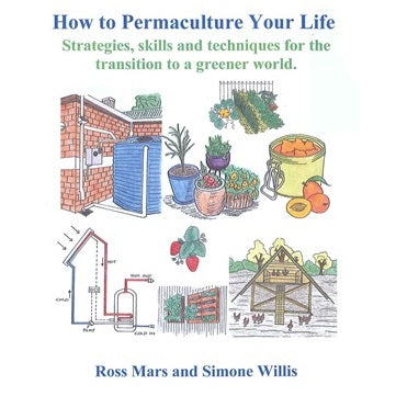 How to Permaculture Your Life ~ Mars, Ross & Willis, Simone