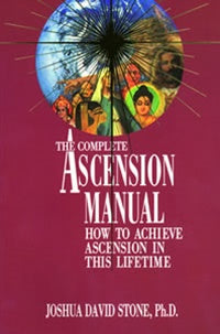 The Complete Ascension Manual 1 ~ Joshua David Stone Ph D