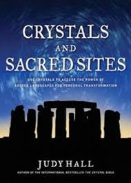Crystals and sacred sites ~ Judy Hall