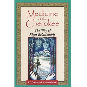 Medicine of the Cherokee ~ T J Garrett
