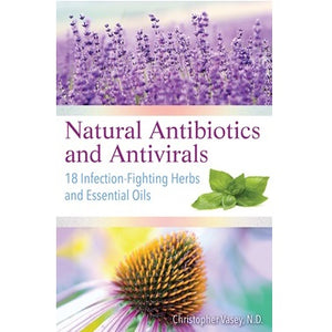 Natural Antibiotics & Antivirals ~ Christopher Vasey N.D