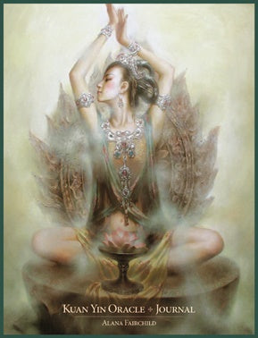 Kuan Yin Oracle Journal ~ Alana Fairchild