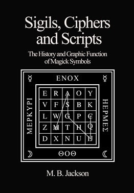 Sigil, Ciphers and Scripts ~ M.B. Jackson