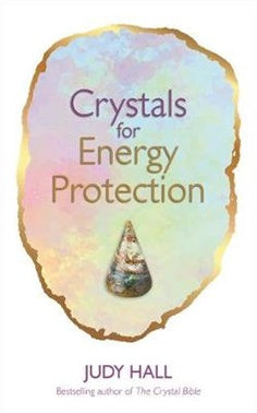 Crystals for Energy Protection ~ Judy Hall