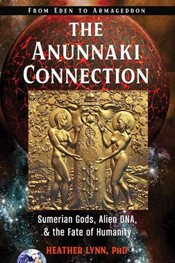 The Anunnaki Connection ~ Heather Lynn, PhD