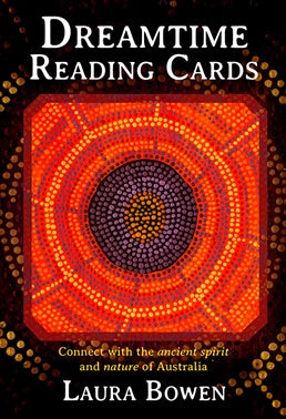 Dreamtime Reading Cards ~ Laura Bowen