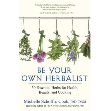 Be Your Own Herbalist ~ Book ~ Michelle Schroffro Cook