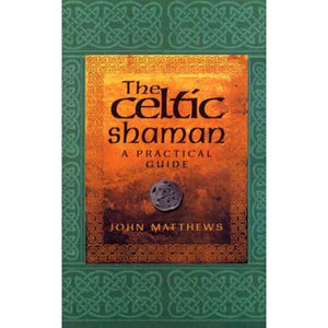 The Celtic Shaman ~ John Matthews