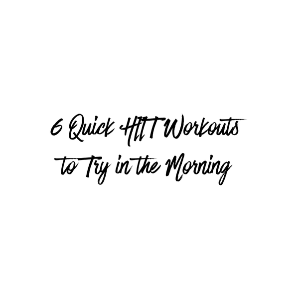 6 Quick HIIT Workouts to Try in the Morning