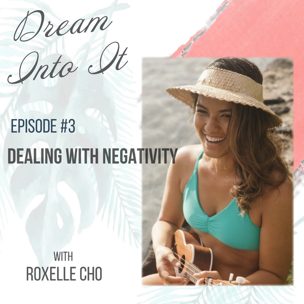 Episode 3: Dealing With Negativity