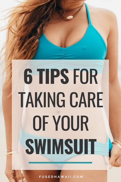 6 Tips for Taking Care of Your Swimsuit