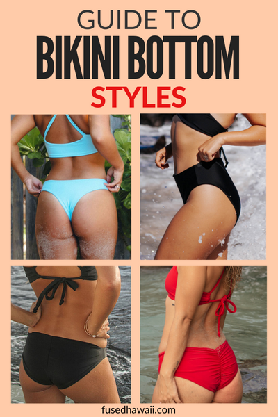 Fused Hawaii Guide to Bikini Bottom Styles