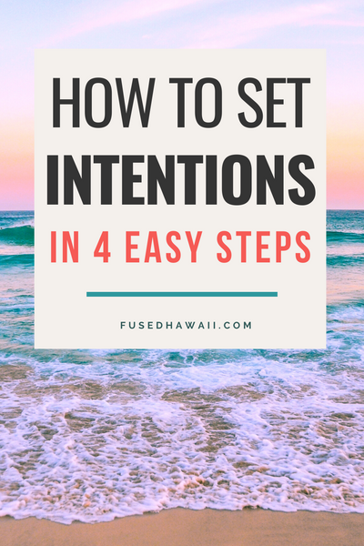 How to Set Intentions in 4 Easy Steps