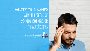 What's in a name? Why being called school counselors (not guidance counselors) matters