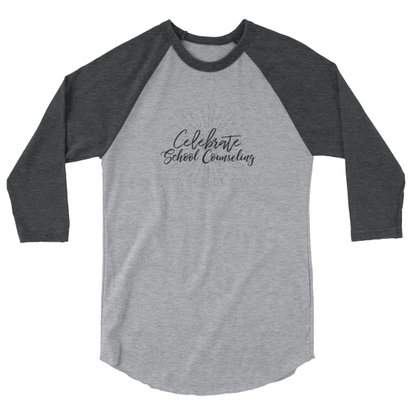 Celebrate School Counseling 3/4 sleeve raglan shirt - The School Counselor Shop  Great gifts and items for school and guidance counselors. School Counseling, Counseling, School Shirts, Counseling Apparel