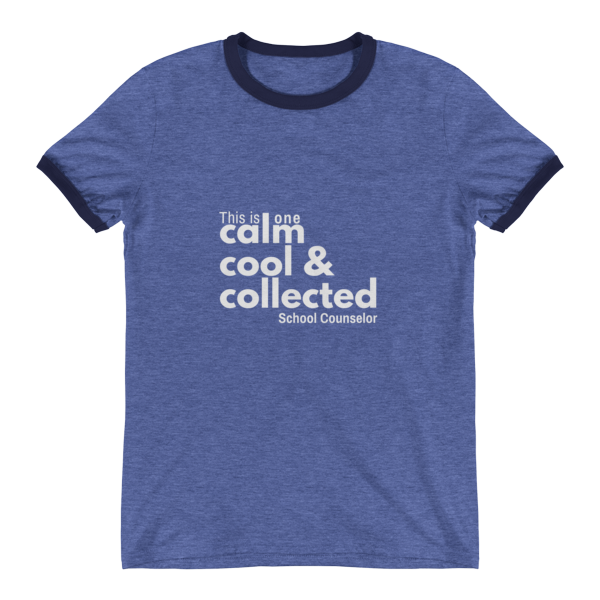 Calm, cool & collected - Anvil Ringer T-Shirt - The School Counselor Shop  Great gifts and items for school and guidance counselors. School Counseling, Counseling, School Shirts, Counseling Apparel