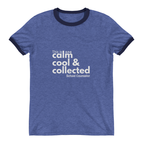 Calm, cool & collected - Anvil Ringer T-Shirt - The School Counselor Shop