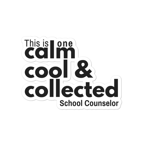 Calm, Cool and Collected Bubble-free stickers - The School Counselor Shop  Great gifts and items for school and guidance counselors. School Counseling, Counseling, School Shirts, Counseling Apparel
